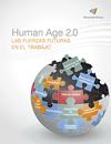 Human Age 2.0 Las futuras fuerzas en el trabajo